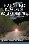 Haunted Roads of Western Pennsylvania