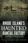 Rhode Island's Haunted Ramtail Factory