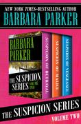The Suspicion Series Volume Two