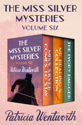 The Miss Silver Mysteries Volume Six