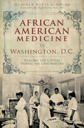 African American Medicine in Washington, D.C.