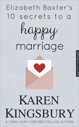 Elizabeth Baxter's 10 Secrets to a Happy Marriage
