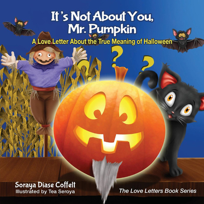 It's Not About You, Mr. Pumpkin