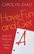 Have Fun and Get A's