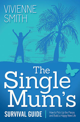 The Single Mum's Survival Guide