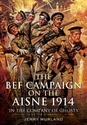The BEF Campaign on the Aisne 1914