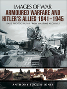 Armoured Warfare and Hitler's Allies, 1941–1945