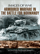 Armoured Warfare in the Battle for Normandy