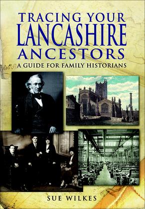 Tracing Your Lancashire Ancestors