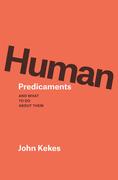 Human Predicaments