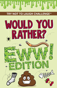 Would You Rather? Eww! Edition