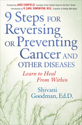 9 Steps for Reversing or Preventing Cancer and Other Diseases