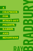 A Chapbook for Burnt-Out Priests, Rabbis, and Ministers