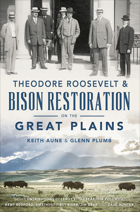 Theodore Roosevelt & Bison Restoration on the Great Plains