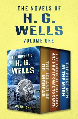 The Novels of H. G. Wells Volume One