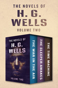 The Novels of H. G. Wells Volume Two