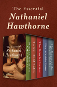 The Essential Nathaniel Hawthorne