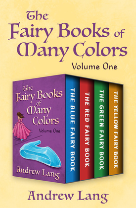 The Fairy Books of Many Colors Volume One