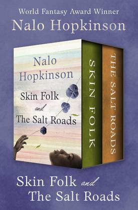 Skin Folk and The Salt Roads