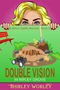 Double Vision in Ripley Grove (A Ripley Grove Mystery, Book 2)
