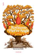 Le Royaume de Pierre d'angle (tome 4)