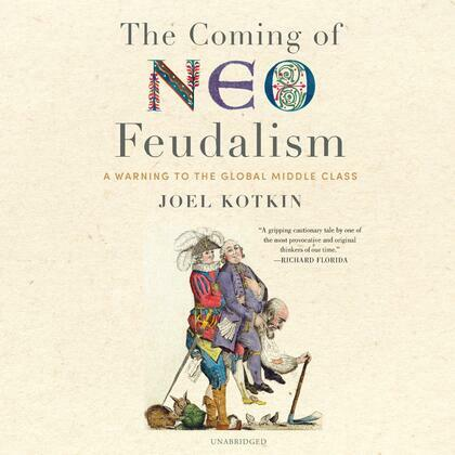 The Coming of Neo-Feudalism