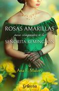 Rosas amarillas para conquistar a la señorita Remington
