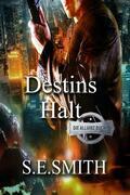 Destins Halt: