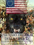 L'ultimo dei Figli della Libertà - La storia di Sebastian Neville