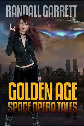 Randall Garrett: Golden Age Space Opera Tales