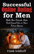 Successful Online Dating for Men