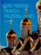 Die Reise nach Russland