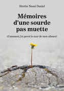 Mémoires d'une sourde pas muette – (Comment j'ai percé le mur de mon silence)