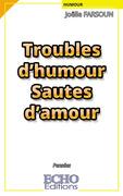 Troubles d'humour Sautes d'amour