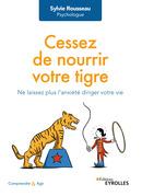 Cessez de nourrir votre tigre