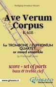 Ave Verum Corpus - Trombone/Euphonium Quartet (score & parts)