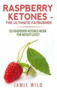 Raspberry Ketones - The Ultimate Fatburner