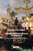 Storia spregiudicata di Venezia