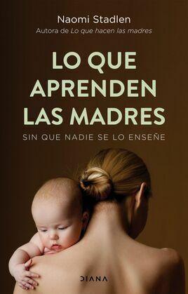 Lo que aprenden las madres