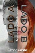 Lado A Y Lado B - Retazos De Una Historia De Amor