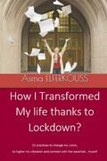 How I Transformed My Life Thanks To Lockdown