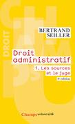 Droit administratif (Tome 1) - Les sources et le juge