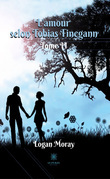 L'amour selon Tobias Finegann - Tome II