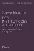 Brève histoire des institutrices au Québec de la Nouvelle-France à nos jours