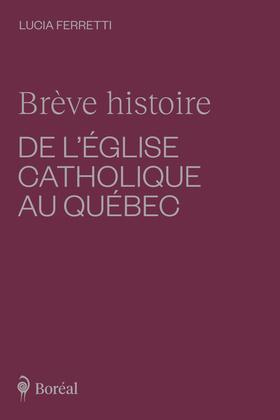 Brève histoire de l'Église catholique au Québec