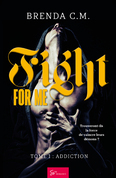 Fight For Me - Tome 1