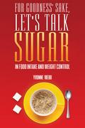 For Goodness' Sake, Let's Talk Sugar