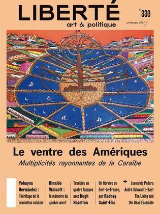 Revue Liberté 330 - Le ventre des Amériques