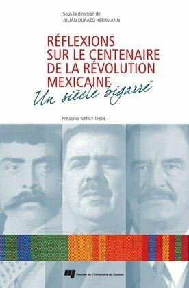 Réflexions sur le centenaire de la Révolution mexicaine