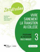 Zenétudes 3 : vivre sainement la transition au collège – Cahier du participant
